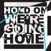 DRAKE - Hold On, We`re Going Home