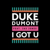 Duke Dumont / Jax Jones - I Got U