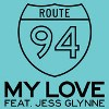 Route 94 / Jess Glynne - My Love
