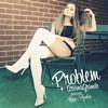 Ariana Grande /… - Problem