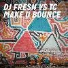 DJ Fresh - Make U Bounce