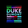 Duke Dumont - Won`t Look Back