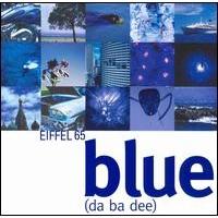 Okładka singla Eiffel 65 <i>Blue (Da Ba Dee)</i>