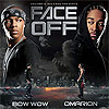 Face Off  (Bow Wow & Omarion)