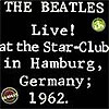 Live! At The Star-Club In Hamburg, Germany 1962