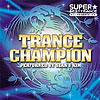 Super Best Trance Presents Trance Champion By Sean & Kim